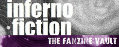 INFERNO FICTION - THE FANZINE VAULT and ORIGINAL FICTION