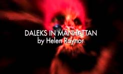 DOCTOR WHO - DALEKS IN MANHATTAN by HELEN RAYNOR