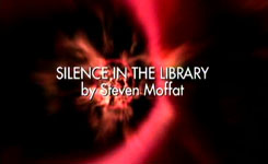 DOCTOR WHO - SERIES 4 - SILENCE IN THE LIBRARY - STEVEN MOFFAT
